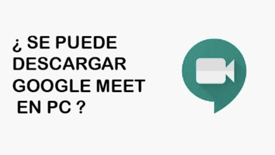 descargar google meet para pc gratis en español windows 7